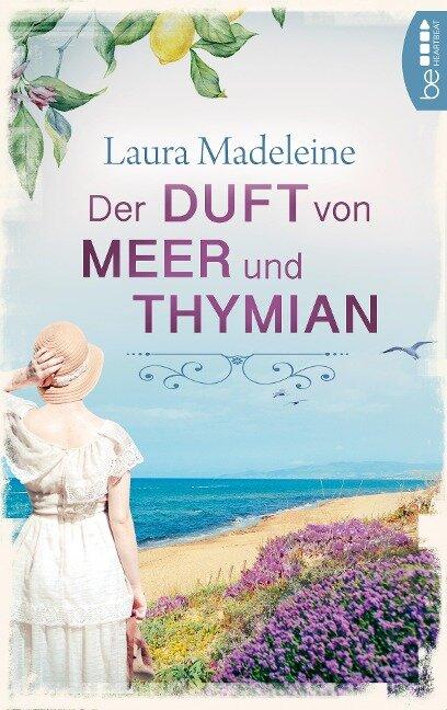 Der Duft von Meer und Thymian - Laura Madeleine