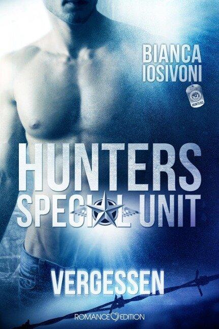 HUNTERS Special Unit: Vergessen - Bianca Iosivoni