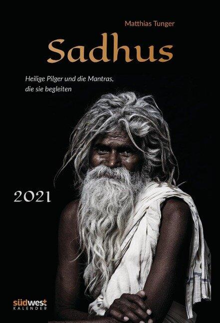 Sadhus Wandkalender 2021 WAK - Heilige Pilger und die Mantras, die sie begleiten -
