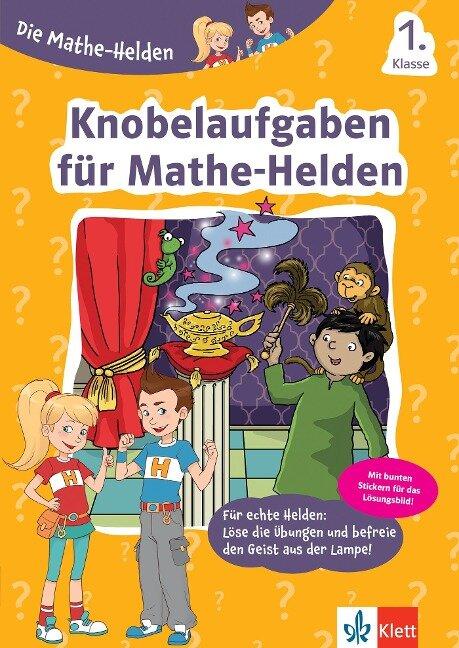 Die Mathe-Helden Knobelaufgaben für Mathe-Helden 1. Klasse -