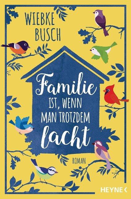 Familie ist, wenn man trotzdem lacht - Wiebke Busch