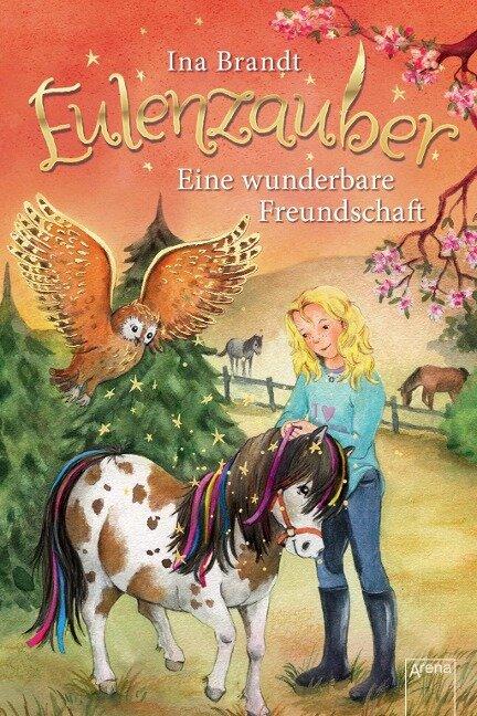 Eulenzauber 03. Eine wunderbare Freundschaft - Ina Brandt