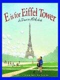 E is for Eiffel Tower - Helen L. Wilbur
