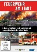 Feuerwehr am Limit - Feuerwalzen in Deutschland - Großbrände in aller Welt -