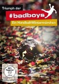 Triumph der Badboys - Ein Handball-Wintermärchen -