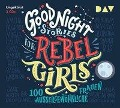Good Night Stories for Rebel Girls - 100 außergewöhnliche Frauen - Elena Favilli, Francesca Cavallo