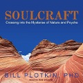 Soulcraft: Crossing Into the Mysteries of Nature and Psyche - Bill Plotkin Phd
