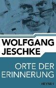 Orte der Erinnerung - Wolfgang Jeschke