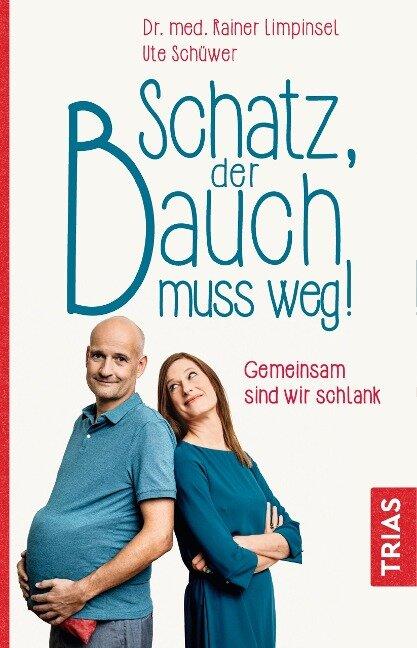 Schatz, der Bauch muss weg - Rainer Limpinsel, Ute Schüwer