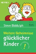 Weitere Geheimnisse glücklicher Kinder - Steve Biddulph
