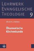Ökumenische Kirchenkunde - Ulrich H. J. Körtner