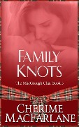 Family Knots (The MacGrough Clan, #5) - Cherime MacFarlane