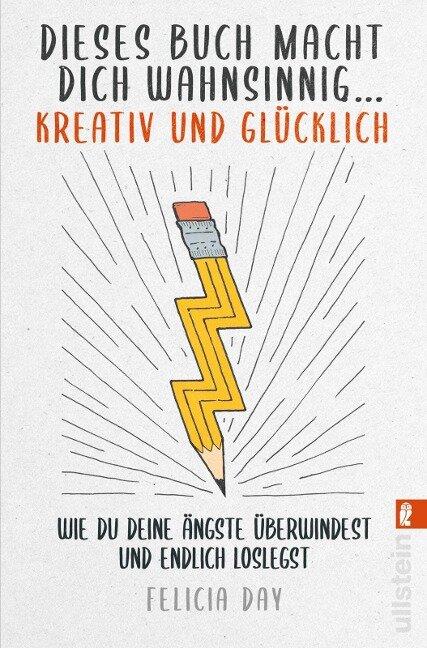 Dieses Buch macht dich wahnsinnig ... kreativ und glücklich - Felicia Day
