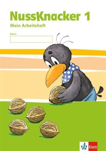 Der Nussknacker. Arbeitsheft 1. Schuljahr. Ausgabe für Hamburg, Bremen, Hessen, Baden-Württemberg, Berlin, Brandenburg, Mecklenburg-Vorpommern, Sachsen-Anhalt, Thüringen -