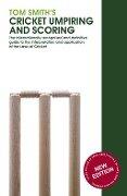 Tom Smith's Cricket Umpiring And Scoring - Tom Smith