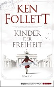 Kinder der Freiheit - Ken Follett