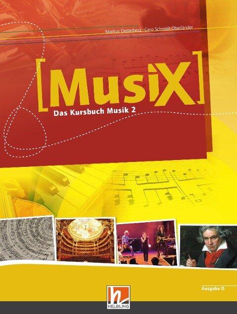 MusiX 2. Schülerband. Allg. Ausgabe D. Das Kursbuch Musik 2. Klasse 7/8 - Markus Detterbeck, Gero Schmidt-Oberländer