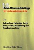 Zufriedene Patienten durch eine positive Gestaltung der Praxisatmosphäre - Klaus-Dieter Thill