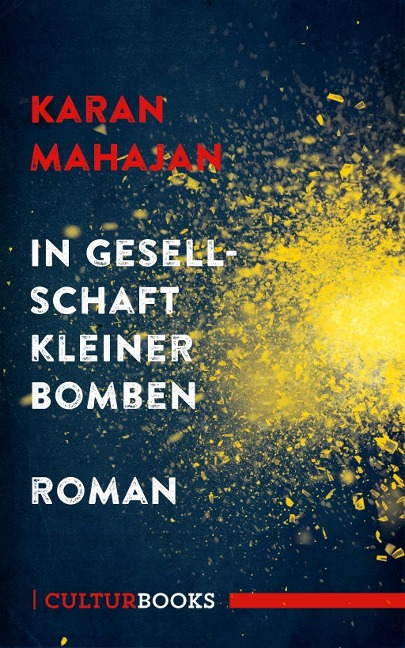In Gesellschaft kleiner Bomben - Karan Mahajan