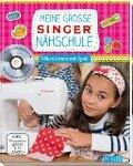 Meine große SINGER Nähschule (mit DVD) - Rabea Rauer, Yvonne Reidelbach