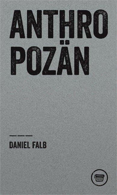 Anthropozän - Daniel Falb
