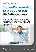 Sichere Korrespondenz nach VOB und BGB für Auftragnehmer - Musterdokumente zu Angebot, Abrechnung und Bauabwicklung - Wolfgang Reinders