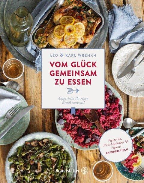 Vom Glück, gemeinsam zu essen - Leo Wrenkh, Karl Wrenkh