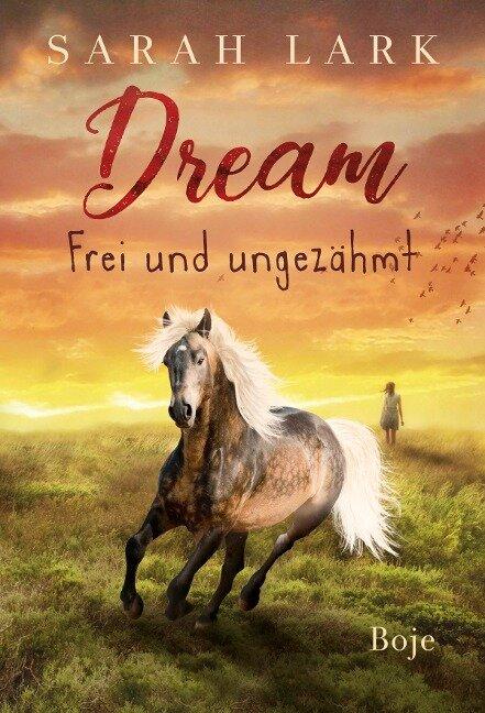 Dream - Frei und ungezähmt - Sarah Lark