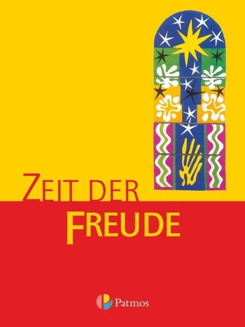Religion Sekundarstufe I. Zeit der Freude. 5/6 - Werner Trutwin
