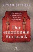 Der emotionale Rucksack - Vivian Dittmar