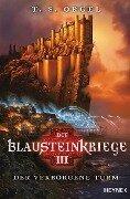 Die Blausteinkriege 03 - Der verborgene Turm - T. S. Orgel