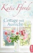 Cottage mit Aussicht - Katie Fforde