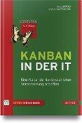 Kanban in der IT - Klaus Leopold, Siegfried Kaltenecker