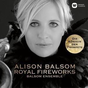 Royal Fireworks - Alison/The Balsom Ensemble Balsom