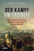 Der Kampf um Freiheit - Arnulf Krause