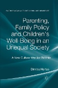Parenting, Family Policy and Children's Well-Being in an Unequal Society - Dimitra Hartas