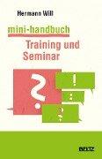 Mini-Handbuch Training und Seminar - Hermann Will