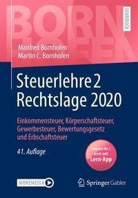 Steuerlehre 2 Rechtslage 2020 - Manfred Bornhofen, Martin C. Bornhofen