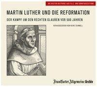 Martin Luther und die Reformation - Frankfurter Allgemeine Archiv
