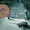 Der nasse Fisch (Autorisierte Lesefassung) - Volker Kutscher