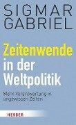 Zeitenwende in der Weltpolitik - Sigmar Gabriel