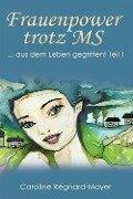 Frauenpower trotz MS Teil 1 - Caroline Régnard-Mayer