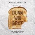 Dumm wie Brot - David Perlmutter