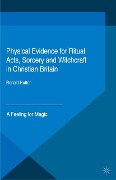 Physical Evidence for Ritual Acts, Sorcery and Witchcraft in Christian Britain -