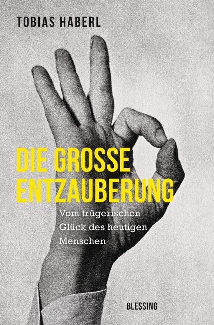 Die große Entzauberung - Tobias Haberl