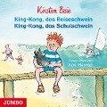 King-Kong, das Reiseschwein & King-Kong, das Schulschwein - Kirsten Boie
