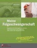 Meine Folgeschwangerschaft - Begleitbuch für Schwangere, ihre Partner und Fachpersonen nach Fehlgeburt, stiller Geburt oder Neugeborenentod - Heike Wolter