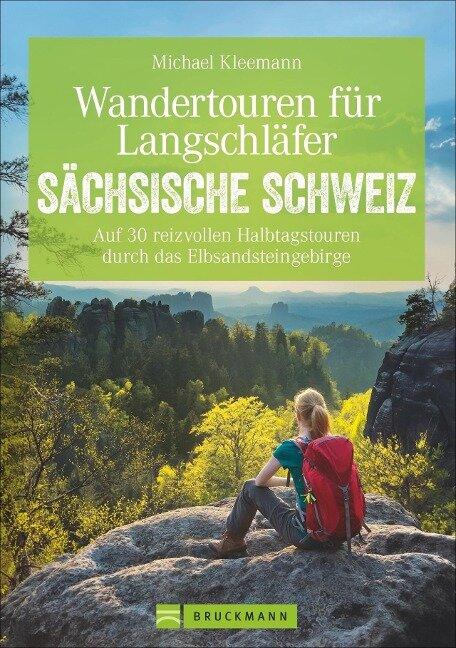 Wandertouren für Langschläfer Sächsische Schweiz - Michael Kleemann