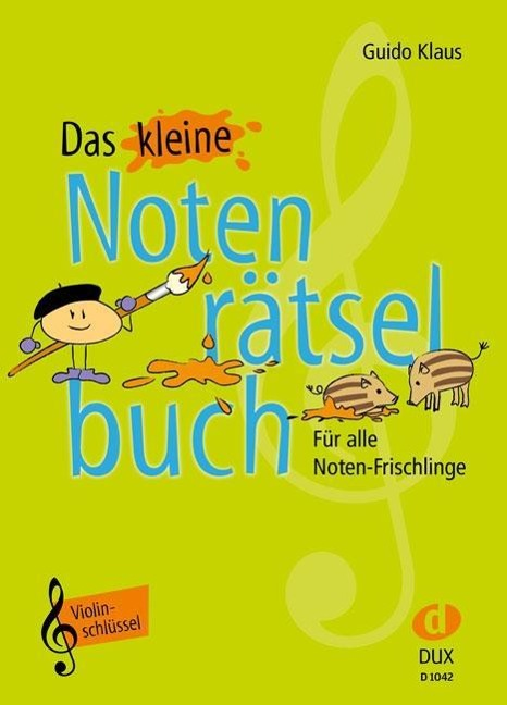 Das kleine Notenrätselbuch - Guido Klaus