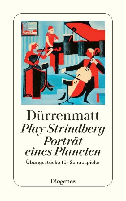 Play Strindberg / Porträt eines Planeten - Friedrich Dürrenmatt